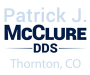 Patrick J. McClure DDS | Thorton, CO Dentist